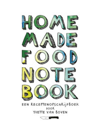 Home Made Food Note Book - Yvette van Boven