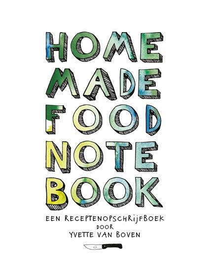 Home Made Food Note Book - Yvette van Boven